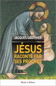 jacques-gauthier-jesus-raconte-par-ses-proches-9782889186105