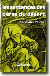 Les Sentences des Pères du désert - Nouveau recueil
