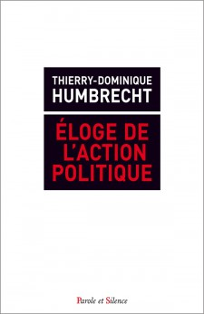 thierry-dominique-humbrec-eloge-de-l-action-politique-9782889184477