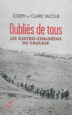 Oubliés de tous, les assyro-chaldéens du Caucase de Joseph et Claire Yacoub © éditions Cerf