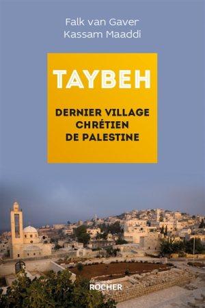 Taybeh, dernier village chrétien de Palestine de Falk Van Gaver © Electre