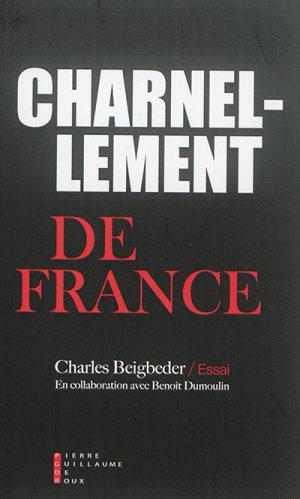 Charnellement de France de Charles Beigbeder et Benoit Dumoulin © Pierre-Guillaume de Roux