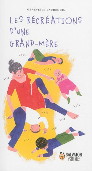 Les récréations d'une grand-mère © Salvator famille