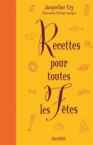 Recettes pour toutes les fêtes © Éditions Salvator