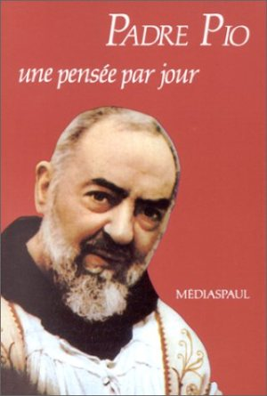 Padre Pio, une pensée par jour © Médiaspaul