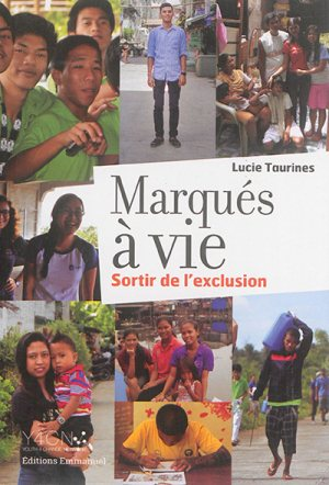 Marqués à vie : sortir de l'exclusion © Éditions de l'Emmanuel