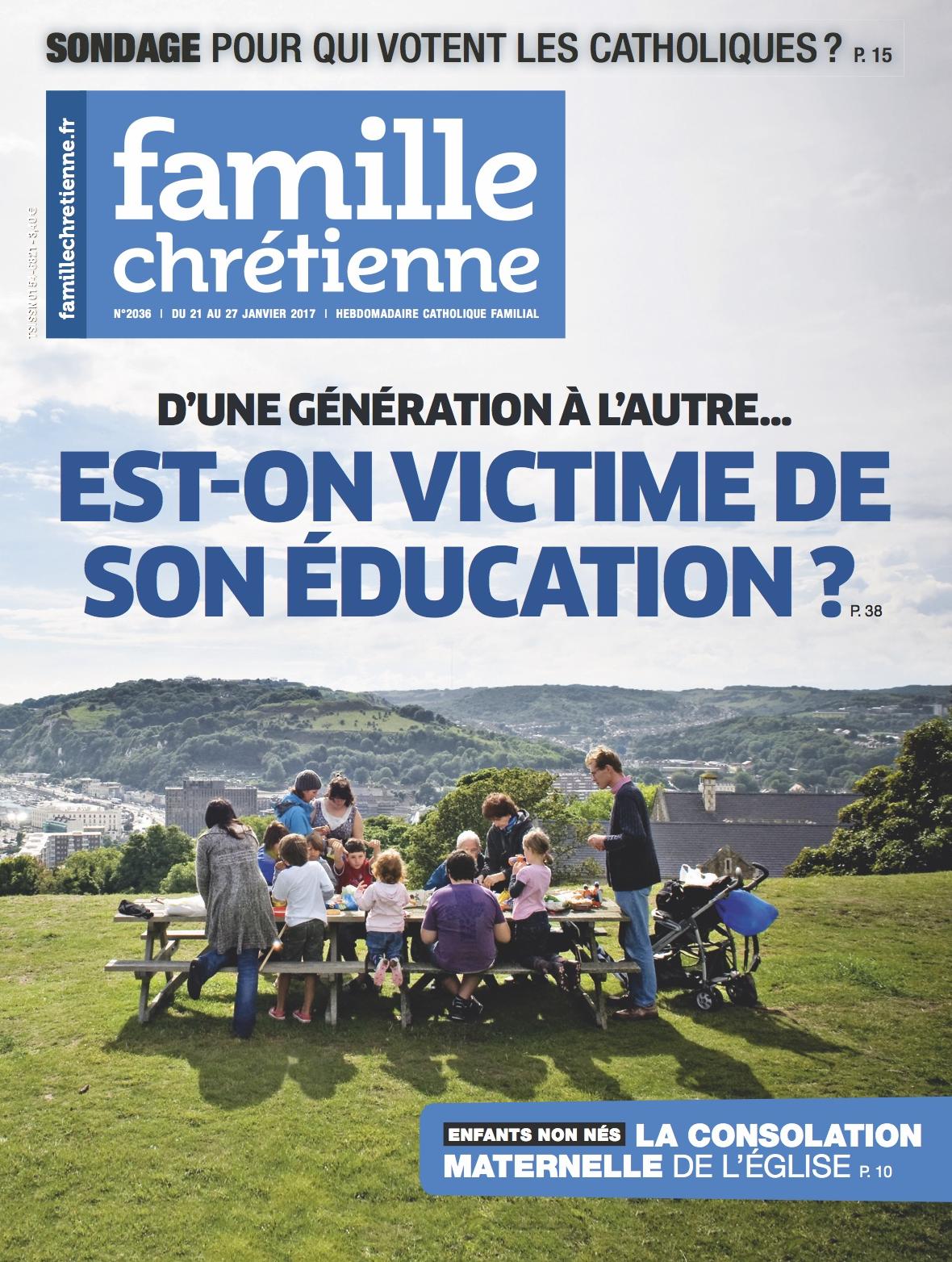 Famille Chrétienne n°2036 du 21 janvier 2017