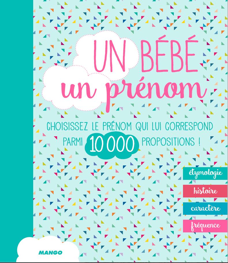 """""""Un bébé, un prénom"""" d'Anne-Elisabeth Le Gal et Marie-Odile Mergnac. 19,95 euros. Editions Mango."""
