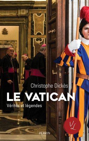 Le Vatican, vérités et légendes, Christophe Dickès