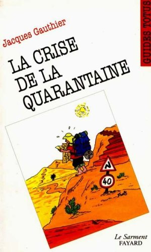 La crise de la quarantaine - Jacques Gauthier