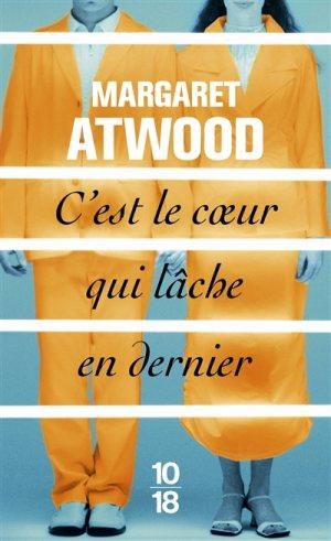 MARGARET ATWOOD,C'EST LE COEUR QUI LACHE EN DERNIER