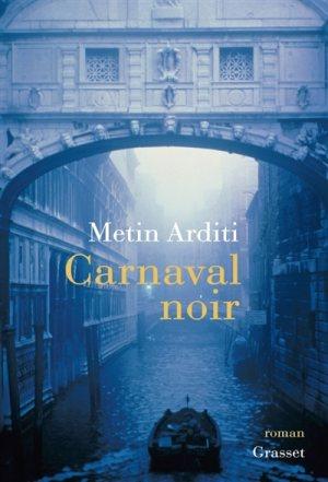 METIN ARDITI,CARNAVAL NOIR