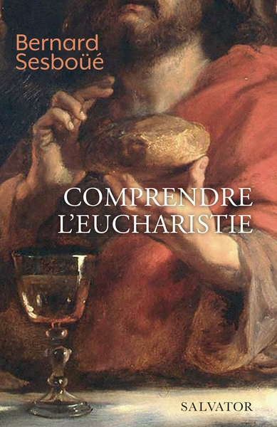 Comprendre l'eucharistie Bernard Sesboüé