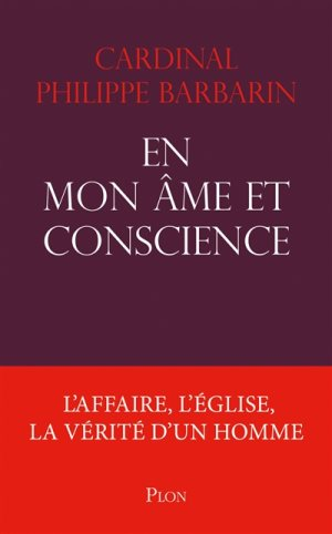 En mon âme et conscience, par le cardinal Philippe Barbarin