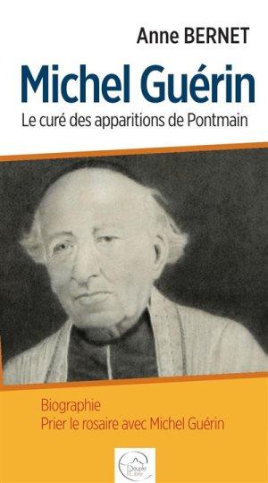 Michel Guérin : le curé des apparitions de Pontmain : biographie, prier le rosaire avec Michel Guérin