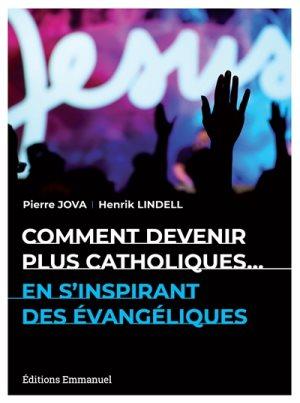 WEB2-COUVERTURE-LIVRE-COMMENT-DEVENIR-PLUS-CATHOLIQUE-EDITIONS-DE-LEMMANUEL.jpg